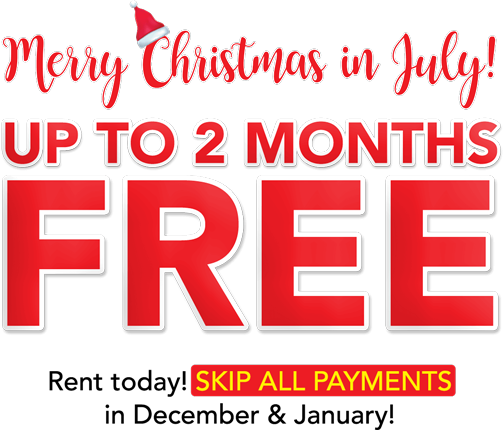 Merry Christmas in July! FREE UP TO 2 MONTHS! Rent today! SKIP ALL PAYMENTS in December & January!